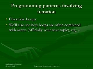 Programming patterns involving iteration