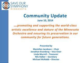 Presented by Mariellen Jacobson – Chair Jonathan Eisenberg – Vice Chair Linda Murrell – Treasurer