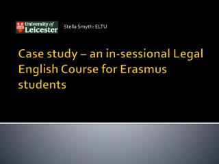 Case study – an in-sessional Legal English Course for Erasmus students