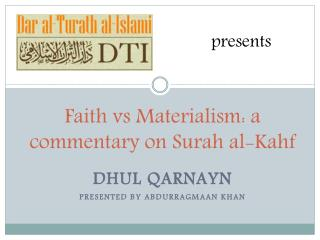 Faith  vs  Materialism: a commentary on Surah al- Kahf
