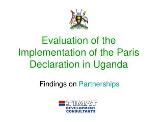 Evaluation of the Implementation of the Paris Declaration in Uganda