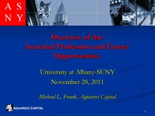 Overview of the Actuarial Profession and Career Opportunities
