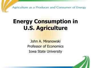Energy Consumption in U.S. Agriculture