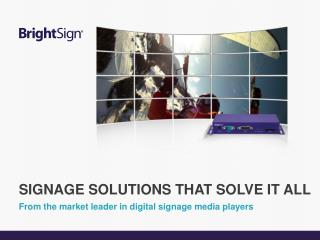 From the market leader in digital signage media players