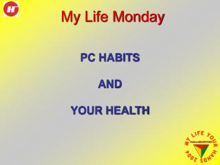 PC HABITS  AND  YOUR HEALTH