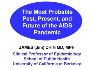 The Most Probable Past, Present, and Future of the AIDS Pandemic