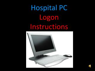 Hospital PC Logon Instructions