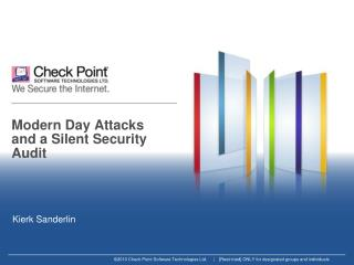 Modern Day Attacks and a Silent Security Audit