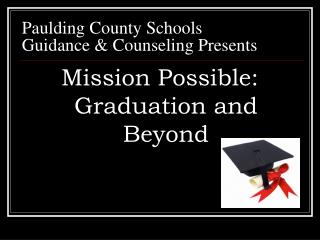 Paulding County Schools Guidance & Counseling Presents