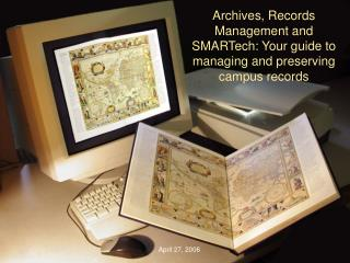 Archives, Records Management and SMARTech: Your guide to managing and preserving campus records