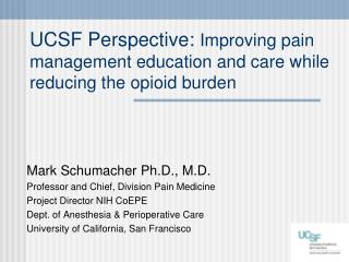 UCSF Perspective:  Improving pain management education and care while reducing the opioid burden