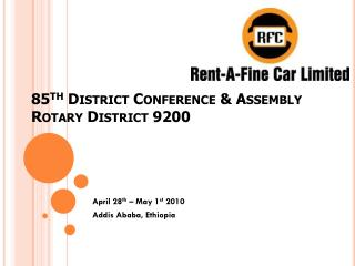 85 th  District Conference & Assembly Rotary District 9200