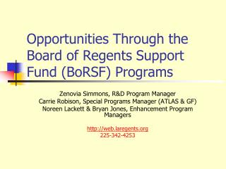 Opportunities Through the   Board of Regents Support Fund (BoRSF) Programs