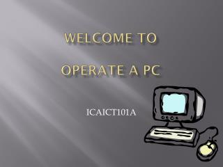 Welcome to Operate a PC