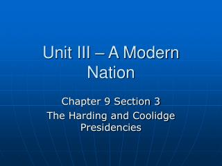 Unit III   A Modern Nation