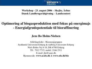 Workshop - 23. august 2006 – Skejby, Århus Dansk Landbrugsrådgivning – Landscentret