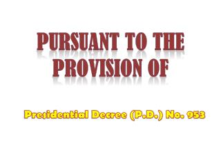 Pursuant to the Provision of