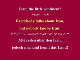 Iran, the little continent! (Nature      طبيعت ) Everybody talks about Iran,