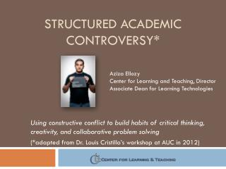 Structured  Academic Controversy*