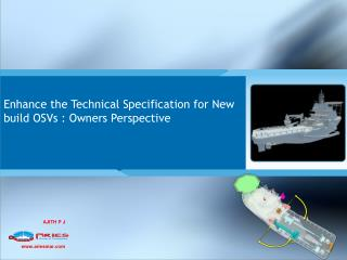 Enhance the Technical Specification for New  build  OSVs  :  Owners Perspective
