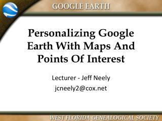 Personalizing Google Earth With Maps And Points Of Interest