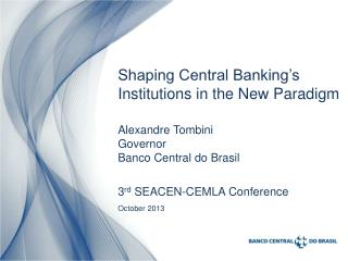 Alexandre Tombini Governor Banco Central do Brasil