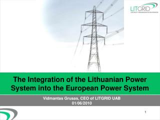 The Integration of the Lithuanian Power System into the European Power System