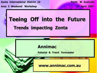 Teeing  Off  into  the  Future Trends  impacting  Zonta