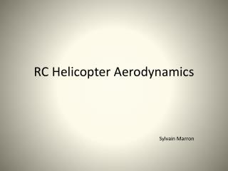 RC Helicopter Aerodynamics