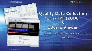 Quality Data Collection for z/TPF ( zQDC ) & zDump Viewer