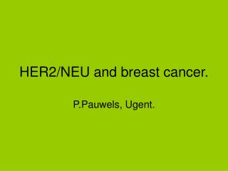 HER2/NEU and breast cancer.
