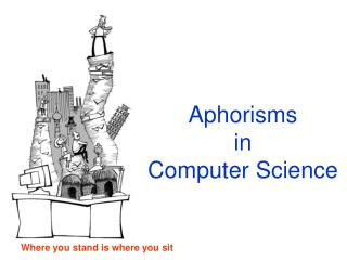 Aphorisms  in Computer Science