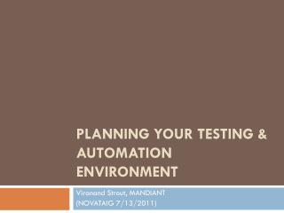 Planning your TESTING & AUTOMATION Environment