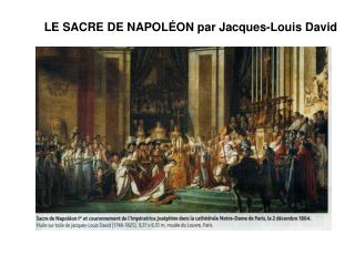 LE SACRE DE NAPOL É ON par Jacques-Louis David