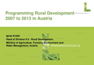 Programming Rural Development 2007 to 2013 in Austria