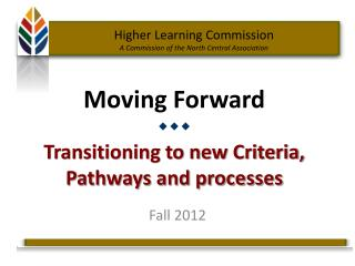 Moving Forward  Transitioning to new Criteria, Pathways and processes
