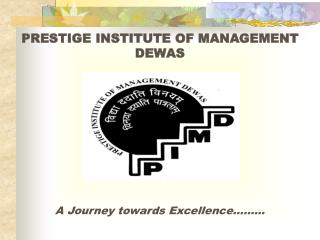 PRESTIGE INSTITUTE OF MANAGEMENT DEWAS