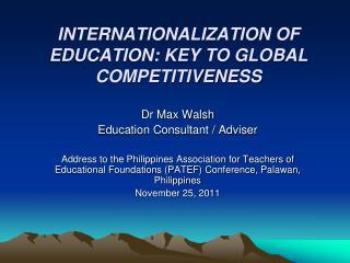 INTERNATIONALIZATION  OF EDUCATION: KEY TO GLOBAL COMPETITIVENESS