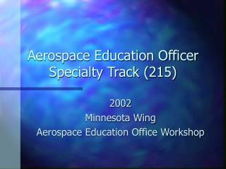 Aerospace Education Officer Specialty Track 215