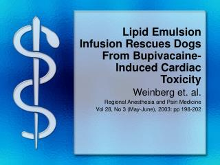 Lipid Emulsion Infusion Rescues Dogs From Bupivacaine-Induced Cardiac Toxicity