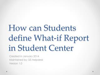 How can Students define What-if Report in Student Center