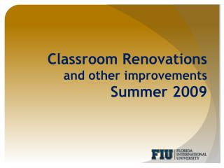Classroom Renovations  and other improvements  Summer 2009