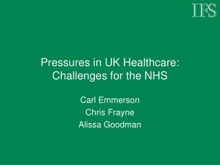Pressures in UK Healthcare: Challenges for the NHS