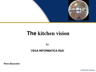 The kitchen vision