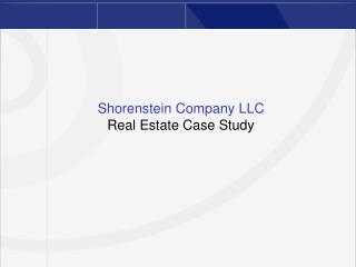 Shorenstein Company LLC Real Estate Case Study