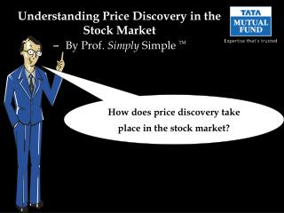 Understanding Price Discovery in the Stock Market –   By Prof.  Simply  Simple  TM