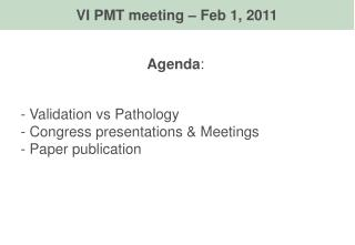 Agenda : - Validation vs Pathology  Congress presentations & Meetings  Paper publication