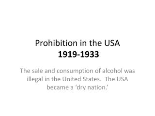 Prohibition in the USA  1919-1933