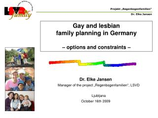 Gay and lesbian  family planning in Germany – options and constraints –