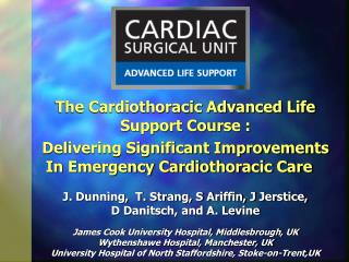 The Cardiothoracic Advanced Life Support Course :  Delivering Significant Improvements In Emergency Cardiothoracic Care